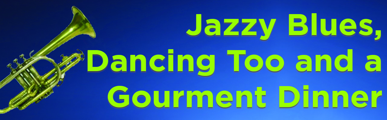 DINNER TICKETS SOLD OUT - LIMITED SEATS FOR JAZZ BLUES PERFORMANCE